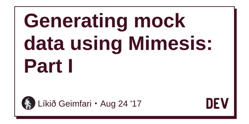 Generating mock data using Mimesis: Part I - DEV Community 👩 💻👨 💻