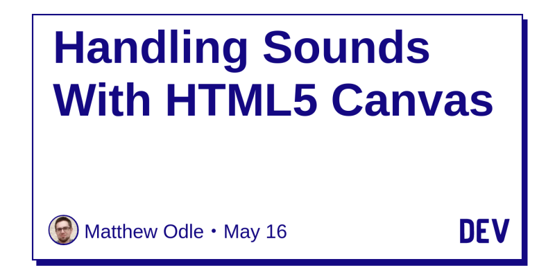 Handling Sounds With HTML5 Canvas - DEV Community 👩 💻👨 💻