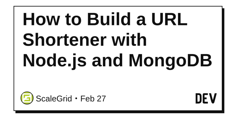 How to Build a URL Shortener with Node js and MongoDB - DEV