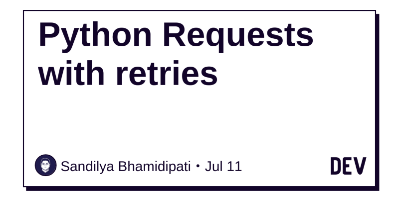 Python Requests with retries - DEV Community 👩 💻👨 💻