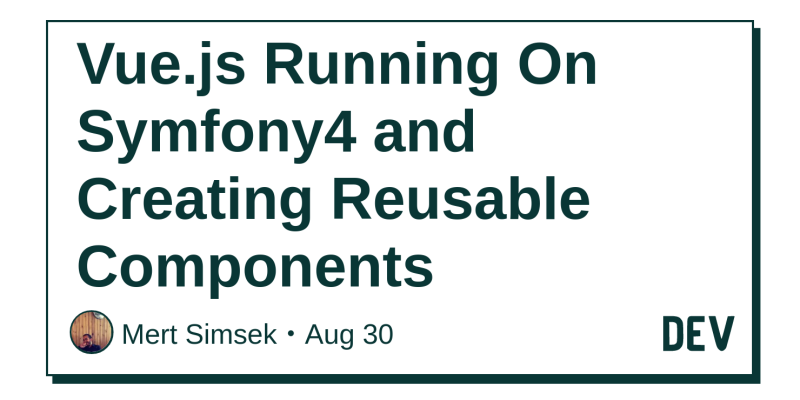 Vue js Running On Symfony4 and Creating Reusable Components