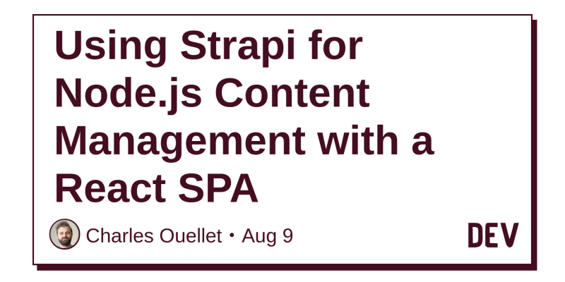 Using Strapi for Node js Content Management with a React SPA