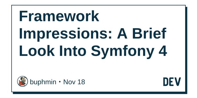 Framework Impressions: A Brief Look Into Symfony 4 - DEV