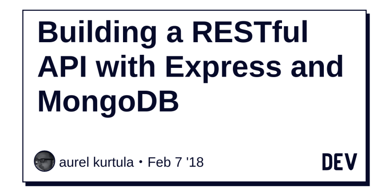 Building a RESTful API with Express and MongoDB - DEV