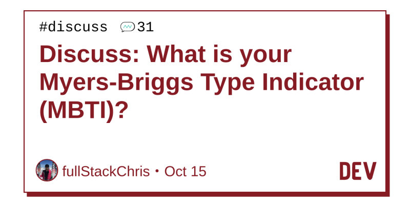 discuss what is your myers briggs type indicator mbti dev