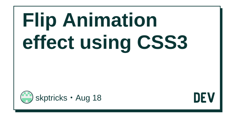Flip Animation effect using CSS3 - DEV Community 👩 💻👨 💻