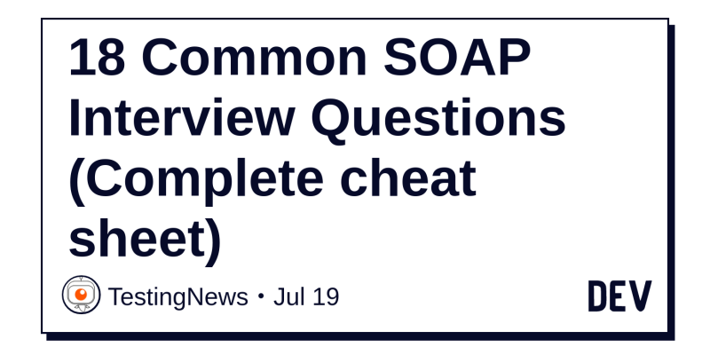 18 Common SOAP Interview Questions (Complete cheat sheet