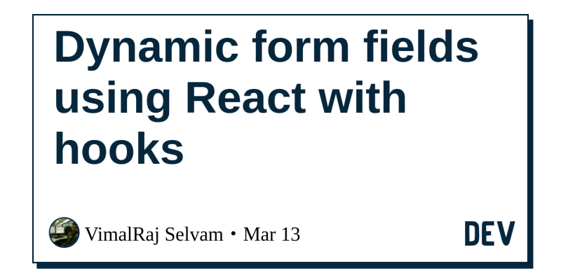 Dynamic form fields using React with hooks - DEV Community 👩 💻👨 💻