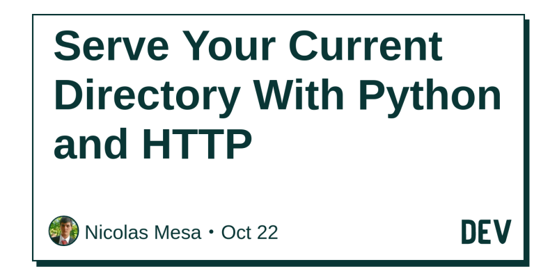 Serve Your Current Directory With Python and HTTP - DEV
