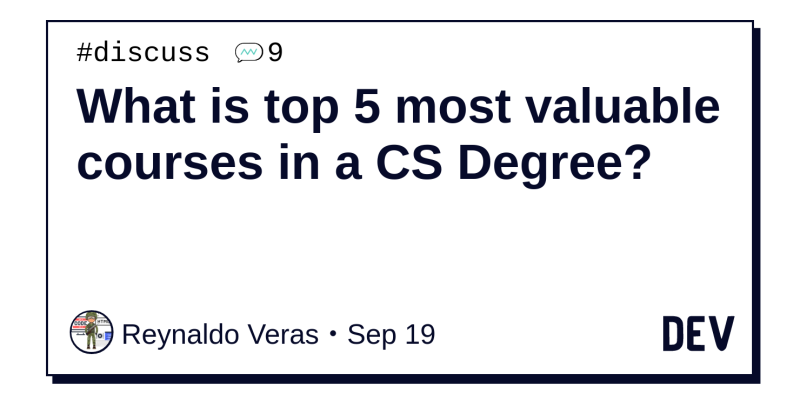 What Is Top 5 Most Valuable Courses In A Cs Degree Dev