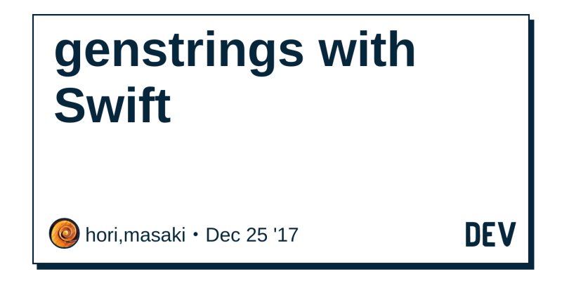 genstrings with Swift - DEV Community 👩 💻👨 💻