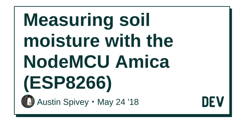 Measuring soil moisture with the NodeMCU Amica (ESP8266