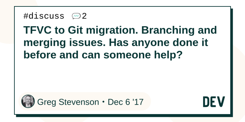 TFVC to Git migration  Branching and merging issues  Has