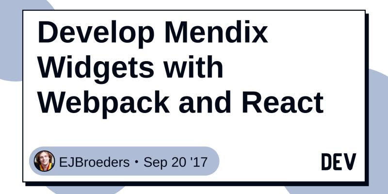 Develop Mendix Widgets with Webpack and React - DEV