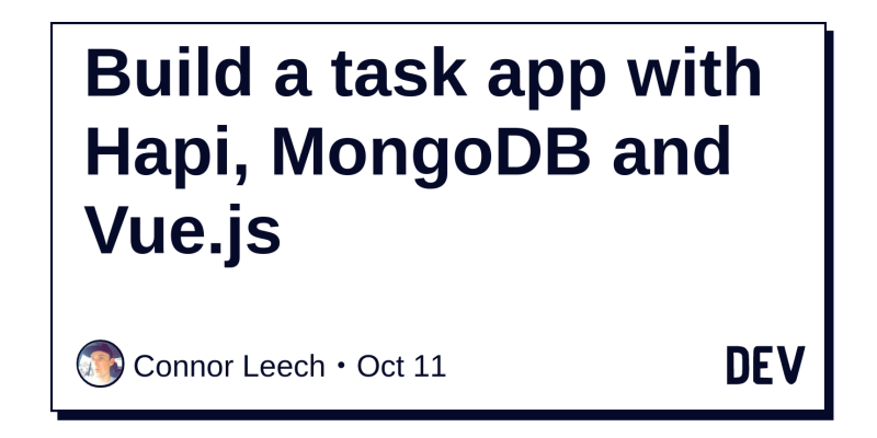 Build a task app with Hapi, MongoDB and Vue js - DEV