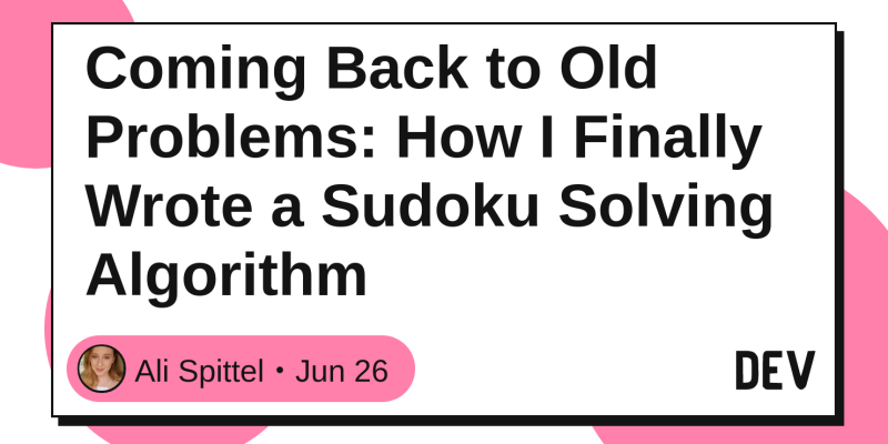 coming back to old problems how i finally wrote a sudoku solving