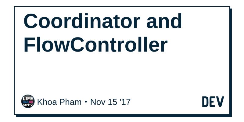 Coordinator and FlowController - DEV Community 👩 💻👨 💻