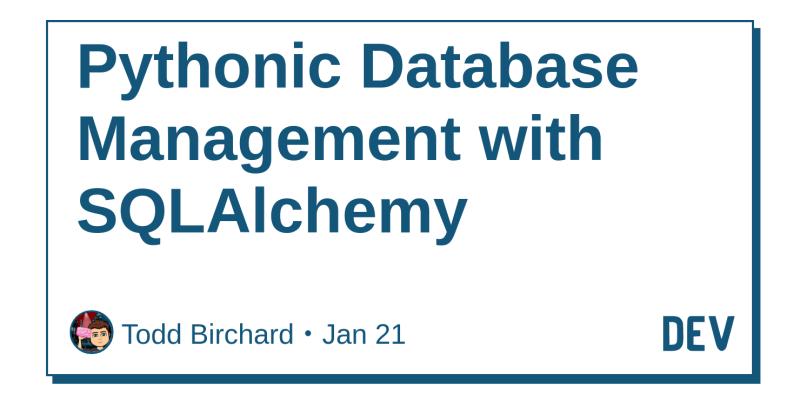 Pythonic Database Management with SQLAlchemy - DEV Community