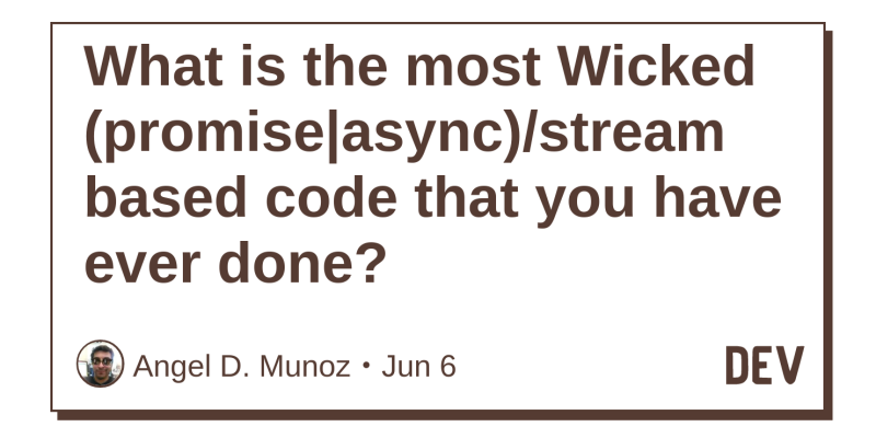 What is the most Wicked (promise|async)/stream based code