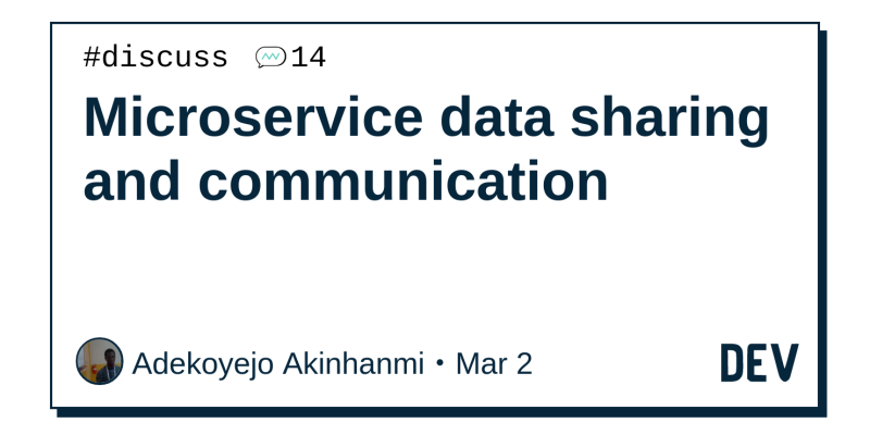 Microservice data sharing and communication - DEV Community