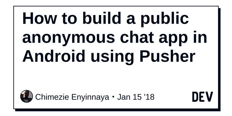 How to build a public anonymous chat app in Android using Pusher