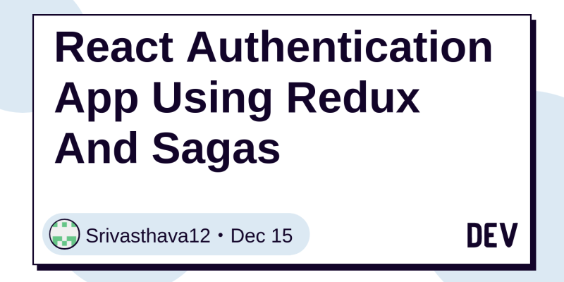 React Authentication App Using Redux And Sagas - DEV