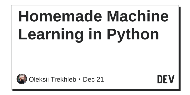 Homemade Machine Learning in Python - DEV Community 👩 💻👨 💻