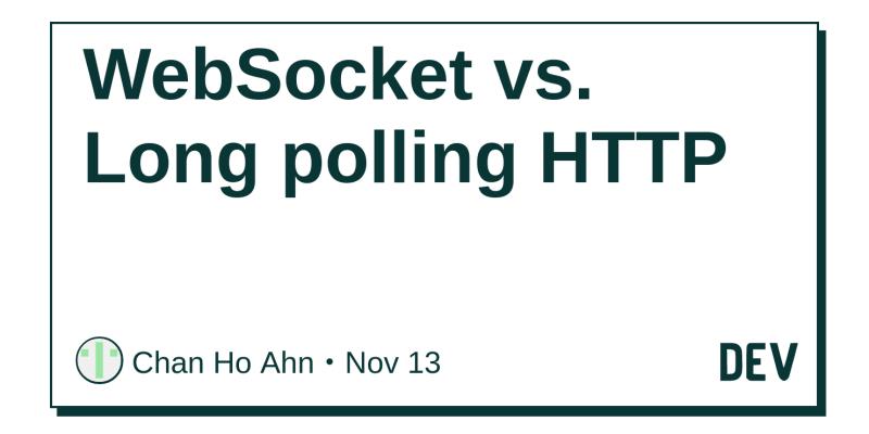 WebSocket vs  Long polling HTTP - DEV Community 👩 💻👨 💻