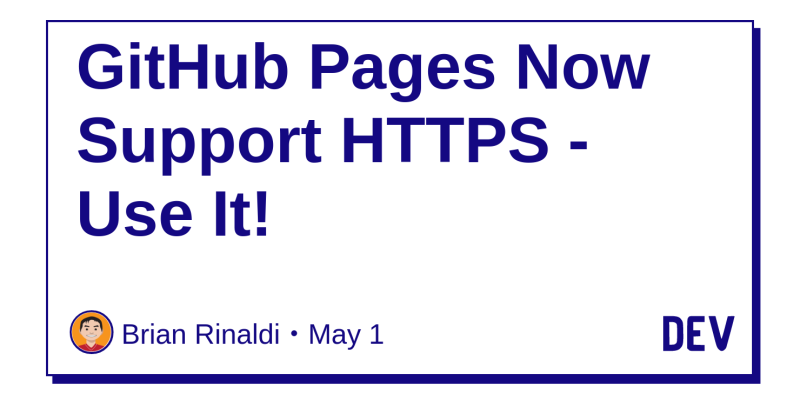 GitHub Pages Now Support HTTPS - Use It! - DEV Community 👩 💻👨 💻