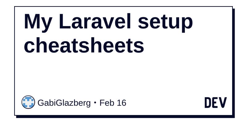 My Laravel setup cheatsheets - DEV Community 👩 💻👨 💻