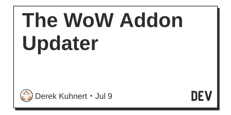 The WoW Addon Updater - DEV Community 👩 💻👨 💻