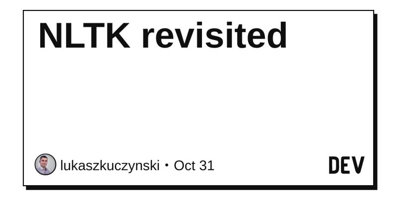 NLTK revisited - DEV Community 👩 💻👨 💻
