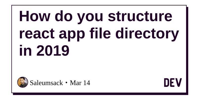 How do you structure react app file directory in 2019 - DEV