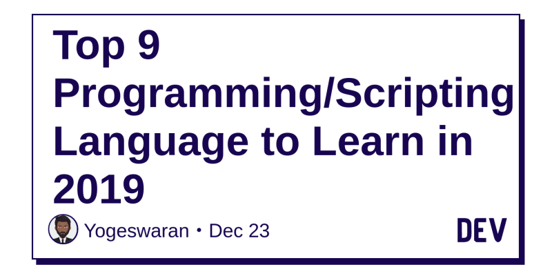 Top 9 Programming/Scripting Language to Learn in 2019 - DEV