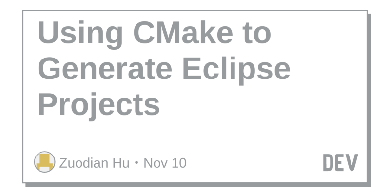 Using CMake to Generate Eclipse Projects - DEV Community 👩 💻👨 💻