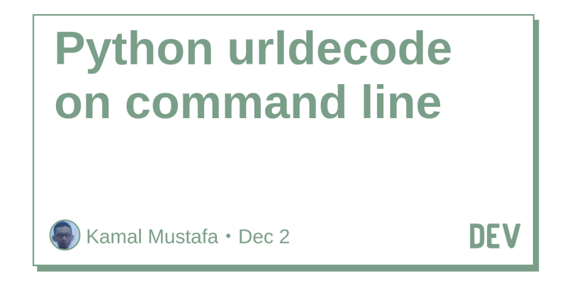Python urldecode on command line - DEV Community 👩 💻👨 💻