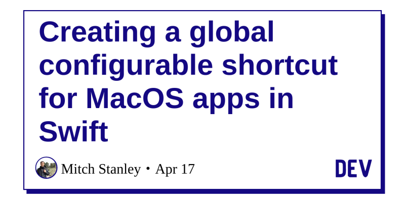 Creating a global configurable shortcut for MacOS apps in
