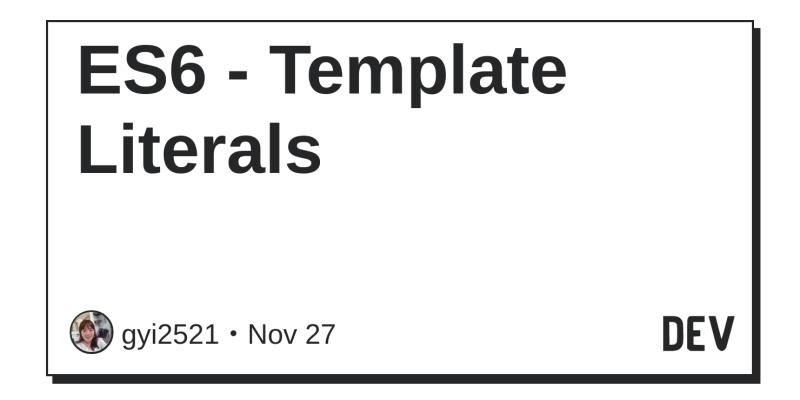 es6 template literals dev community