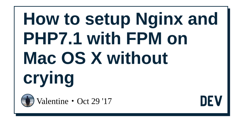 How to setup Nginx and PHP7 1 with FPM on Mac OS X without