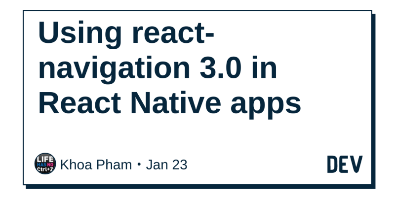 Using react-navigation 3 0 in React Native apps - DEV