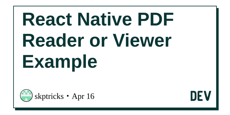 React Native PDF Reader or Viewer Example - DEV Community