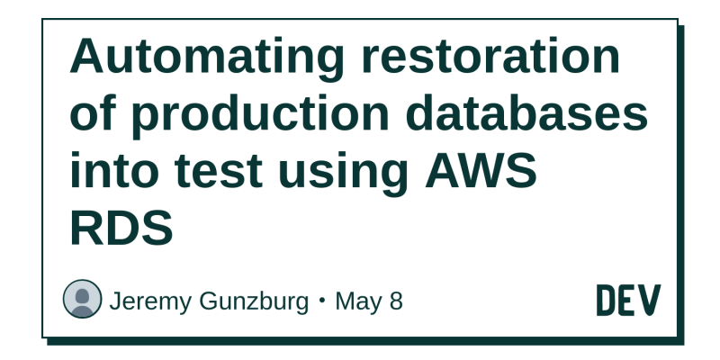 Automating restoration of production databases into test