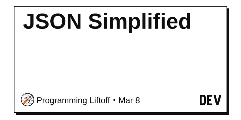 JSON Simplified - DEV Community 👩 💻👨 💻