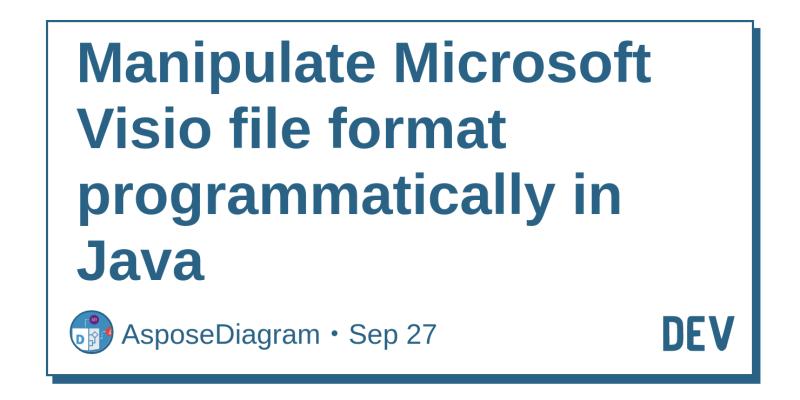 Manipulate Microsoft Visio file format programmatically in Java - DEV