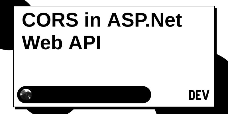 CORS in ASP Net Web API - DEV Community 👩 💻👨 💻
