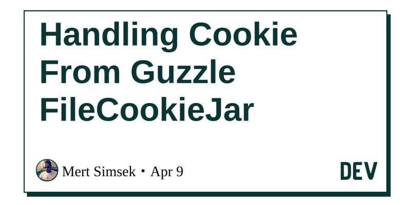 Handling Cookie From Guzzle FileCookieJar - DEV Community 👩 💻👨 💻