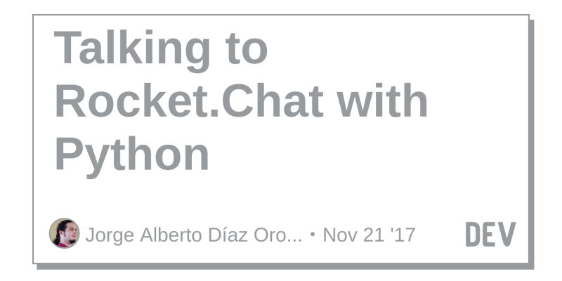 Talking to Rocket Chat with Python - DEV Community 👩 💻👨 💻