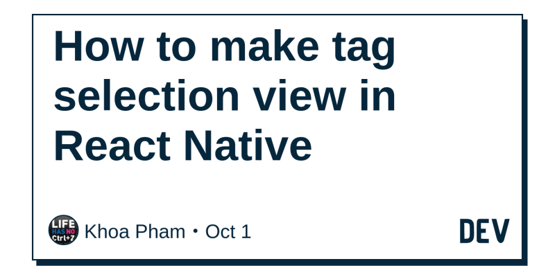 How to make tag selection view in React Native - DEV Community