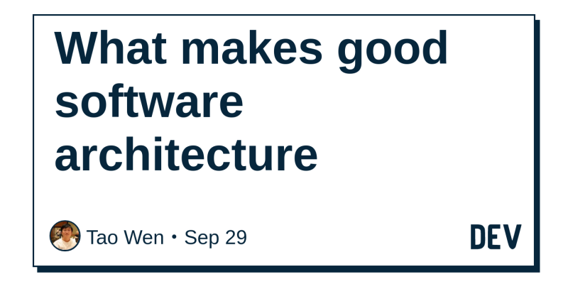 What makes good software architecture