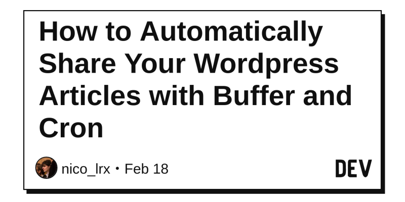 How To Automati Y Share Your WordPress Articles With Buffer And Cron Dev Community  F0 9f 91 A9  F0 9f 92 Bb F0 9f 91 A8  F0 9f 92 Bb